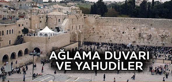 Yahudiler Ağlama Duvarında Neden Ağlar